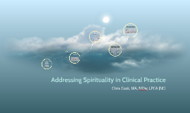 Addressing Spirituality in Clinical Practice