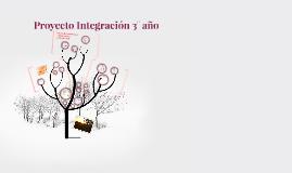 Copy of Proyecto Integración 3° año