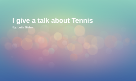 I give a talk about Tennis