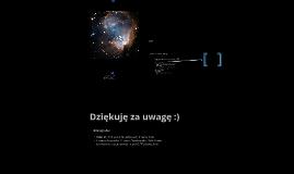 Copy of Budowa i ewolucja Wszechświata