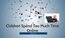 Children Spend Too Much Time Online