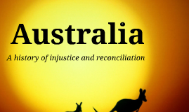 Copy of Commonwealth of Australia - A history of injustice and reconciliation