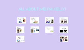 ALL ABOUT ME! I'M KELLY!