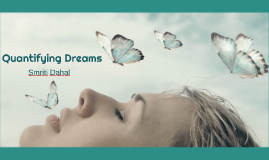 Quantifying Dreams