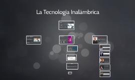 La Tecnología Inalámbrica