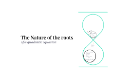 The Nature of the roots