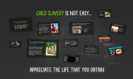 CHILD SLAVERY IS NOT FUN