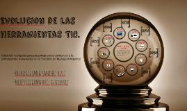 Copy of Evolucion de la herramientas TIC