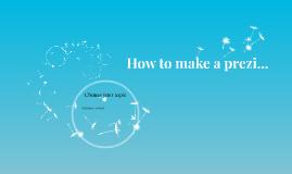 How to make a prezi...