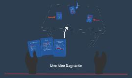 Copy of Une Idée Gagnante