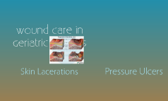 Wound Care In Geratric Patients