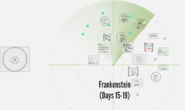Frankenstein (days 15-19)