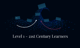Level 1 - 21st Century Learners