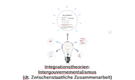 Copy of Integrationstheorie: Intergouvernementalismus