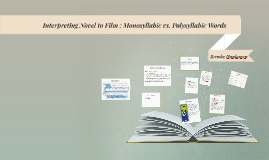 Interpreting Novel to Film : Monosyllabic vs. Polysyllabic