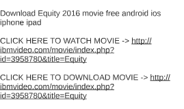 Download Equity 2016 movie free android ios iphone ipad