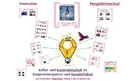 Kultur- und Kreativwirtschaft als Kooperationspartner und Standortfaktor