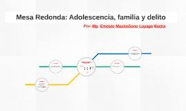 Mesa Redonda: Adolescencia, familia y delito