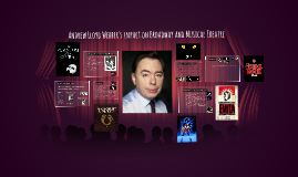 Andrew Lloyd Webber's impact on Broadway and Musical The
