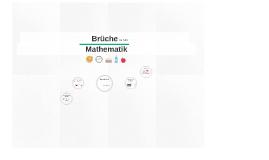 BRÜCHE in der Mathematik