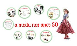 A MODA NOS ANOS 50