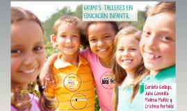 GRUPO 5. TALLERES EN EDUCACIÓN INFANTIL