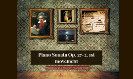 Piano Sonata Op. 27-2, 1st movement