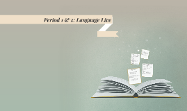 Period 1 & 2: Language Live