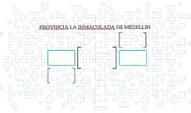 PROVINCIA LA INMACULADA DE MEDELLIN