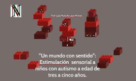 """""""Un mundo con sentido"""": Estimulación  sensorial a niños con"""