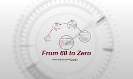 From 60 to Zero