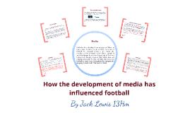 Copy of How the media has influenced football