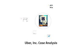 Copy of Uber, Inc. Case Analysis