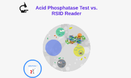 Acid Phosphatase Test vs. RSID Reader