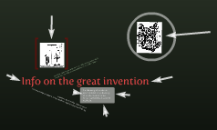Info on the great invention