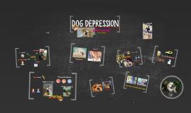 Copy of DOG DEPRESSION