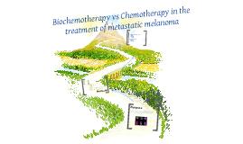 Biochemotherapy vs Chemotherapy in the Treatment of Metastatic Melanoma.
