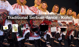 Traditional Serbian dance - Kolo!