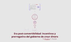 Era post-convertibilidad: Incentivos y prerrogativa del gobi