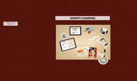 Copy of ANXIETY DISORDERS