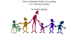 Clinical Mental Health Counseling in a  Diverse Society