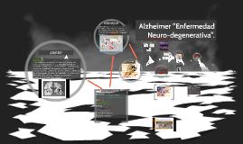 """Alzheimer """"Enfermedad degenerativa""""."""