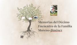 Memorias del Décimo Encuentro de la Familia Moreno-Jiménez