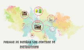 FORMAS DE DISEÑAR LOS CENTROS DE DISTRIBUCION