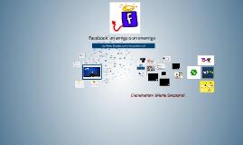 Facebook: un amigo o un enemigo?