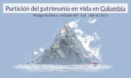 Copy of Partición del patrimonio en vida en Colombia