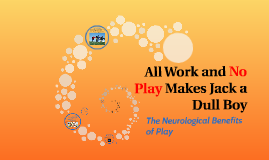The Neurological Benefits of Play