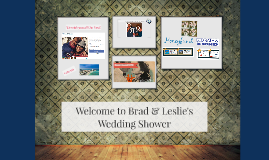 Welcome to Brad & Leslie's Wedding Shower