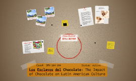 Copy of Slaves of Chocolate: The Impact of Chocolate on Latin American Culture