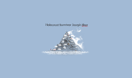 Holocaust Survivor Joseph Sher